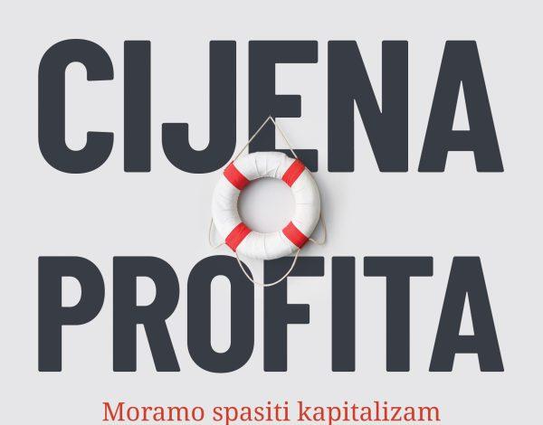 Cijena profita – Moramo spasiti kapitalizam od samouništenja